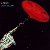 A Live Record by CAMEL album cover