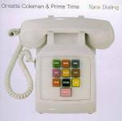 Tone Dialing by COLEMAN & PRIME TIME, ORNETTE album cover