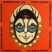 Dancing In Your Head ( as Ornette Coleman) by COLEMAN & PRIME TIME, ORNETTE album cover