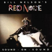 Sound on Sound ( as Bill Nelson's Red Noise) by NELSON, BILL album cover