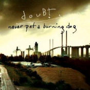 Never Pet A Burning Dog by DOUBT album cover