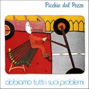 Abbiamo Tutti I Suoi Problemi by PICCHIO DAL POZZO album cover