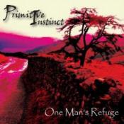 One Man's refuge by PRIMITIVE INSTINCT album cover