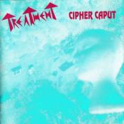 Cipher Caput by TREATMENT album cover