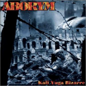Kali Yuga Bizarre by ABORYM album cover