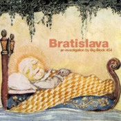 Bratislava by BIG BLOCK 454 album cover