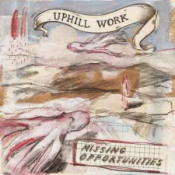 Missing Opportunities by UPHILL WORK album cover