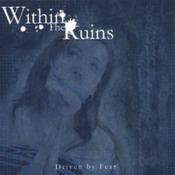 Driven by Fear by WITHIN THE RUINS album cover