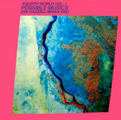 Fourth World Vol.1: Possible Musics (with Brian Eno) by HASSELL, JON album cover
