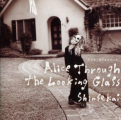 Alice Through The Looking Glass by SHINSEKAI album cover
