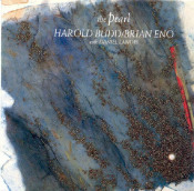 The Pearl (with Brian Eno & Daniel Lanois) by BUDD, HAROLD album cover