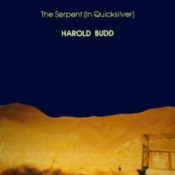 The Serpent (In Quicksilver) by BUDD, HAROLD album cover