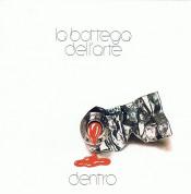 Dentro by BOTTEGA DELL'ARTE, LA album cover