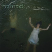 Chasing After Shadows...Living with the Ghosts by HAMMOCK album cover