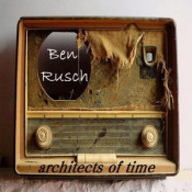 Architects of Time by RUSCH, BEN album cover