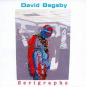 Serigraphs by BAGSBY, DAVID album cover