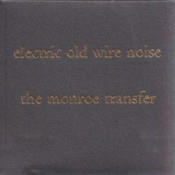 Electric Old Wire Noise by MONROE TRANSFER,THE album cover