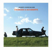 Chances & Accidents by MAGNETIC SOUND MACHINE album cover