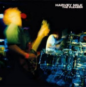 The Pleaser by HARVEY MILK album cover