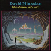 Tales Of Heroes And Lovers by MINASIAN, DAVID album cover