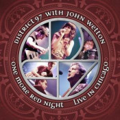 One More Red Night: Live In Chicago (with John Wetton) by DISTRICT 97 album cover