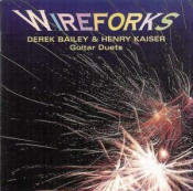 Wireforks (with Derek Bailey) by KAISER , HENRY album cover