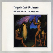 Broadcasting From Home by PENGUIN CAFE ORCHESTRA, THE album cover