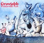 Vättarnas fest by GROVJOBB album cover