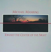 Toward the Center of the Night by MANRING, MICHAEL album cover