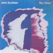 Blue Matter by SCOFIELD, JOHN album cover