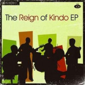 The Reign of Kindo EP by REIGN OF KINDO, THE album cover