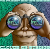 The Strangest Thing We've Ever Seen by CLOUDS ON STRINGS album cover