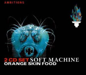 Orange Skin Food by SOFT MACHINE, THE album cover