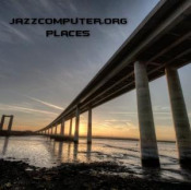 Places by JAZZCOMPUTER.ORG album cover