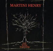 End of the Beginning by MARTINI HENRY album cover