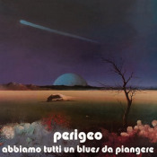 Abbiamo Tutti un Blues da Piangere by PERIGEO album cover