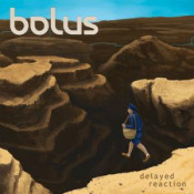 Delayed Reaction by BOLUS album cover