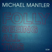 Folly Seeing All This by MANTLER, MICHAEL album cover