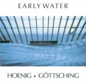Early Water (With Michael Hoenig) by GÖTTSCHING, MANUEL album cover