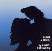 Dream & Desire by GÖTTSCHING, MANUEL album cover