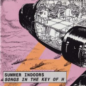 Songs In The Key Of H by SUMMER INDOORS album cover