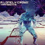 Transients by LONELY CROWD, A album cover