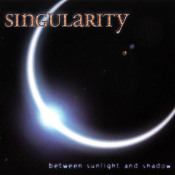 Between Sunlight And Shadow  by SINGULARITY album cover