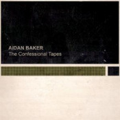 The Confessional Tapes by BAKER, AIDAN album cover