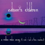 A Million Miles Away (I Wish I Had A Time Machine) by EDISON'S CHILDREN album cover