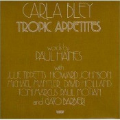 Tropic Appetites by BLEY, CARLA album cover