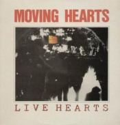 Live Hearts by MOVING HEARTS album cover