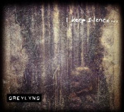 i keep silence... by GREYLYNG album cover
