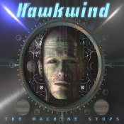 The Machine Stops by HAWKWIND album cover