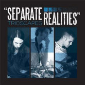 Separate Realities by TRIOSCAPES album cover